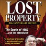Lost Property – The Crash of 1987 … and the aftershock  (Limited edition)
